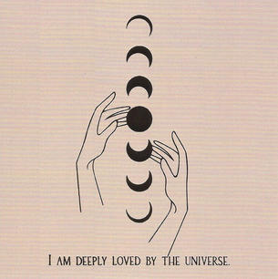 I am deeply loved by the universe.