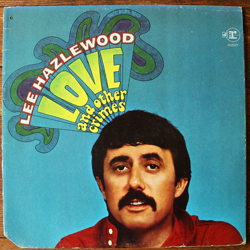 Lee Hazelwood - Love And Other Crimes, 1968, USA