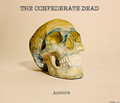 The Confederate Dead - Acetate 2013