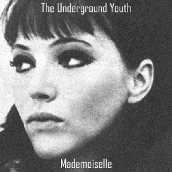 The Underground Youth - Mademoiselle - 2010
