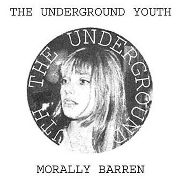 The Underground Youth - Morally Barren - 2009