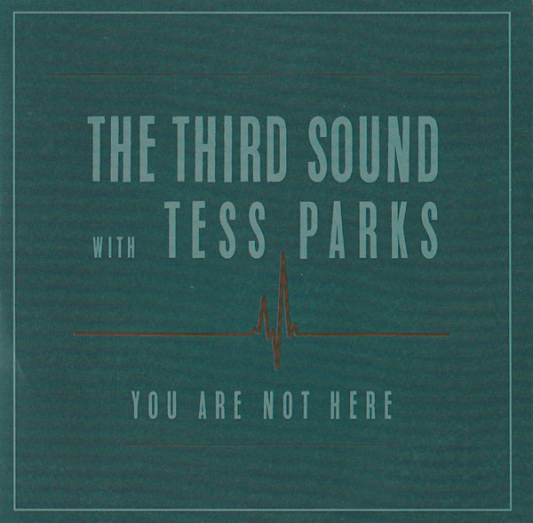 The Third Sound with Tess Parks - You Are Not Here - 2016