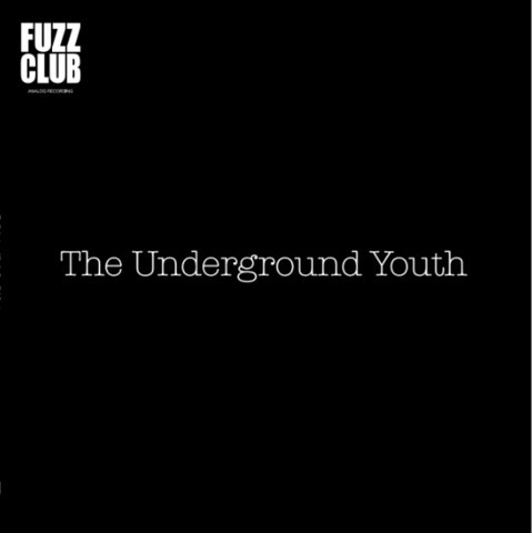 The Underground Youth - Fuzz Club Sessions No 7, 2017