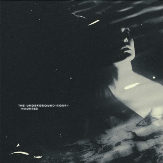 The Underground Youth - Haunted - 2015