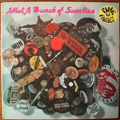 Pink Fairies - What A Bunch Of Sweeties, 1972, UK