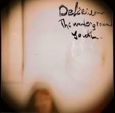 The Underground Youth - Delirium - 2012.
