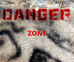DANGER ZONE - get out!