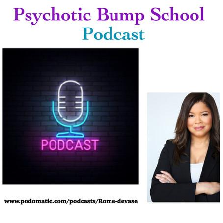 Pyschotic Bump School Podcast
