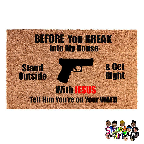Before You Break Into my House