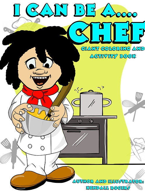 I Can Be A: Chef Edition - Coloring and Activity Book