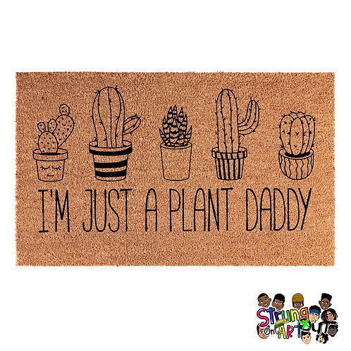 I'm just a plant Daddy