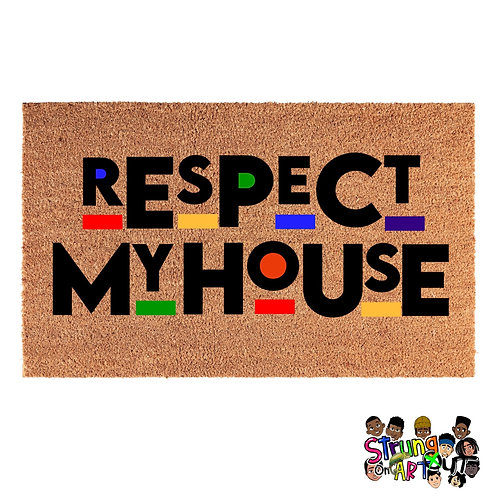 Respect My House