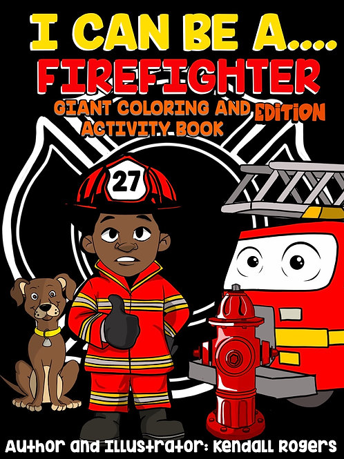 I Can Be A..... Firefighters