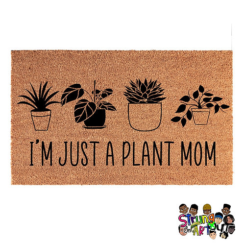 I'm just a plant mom