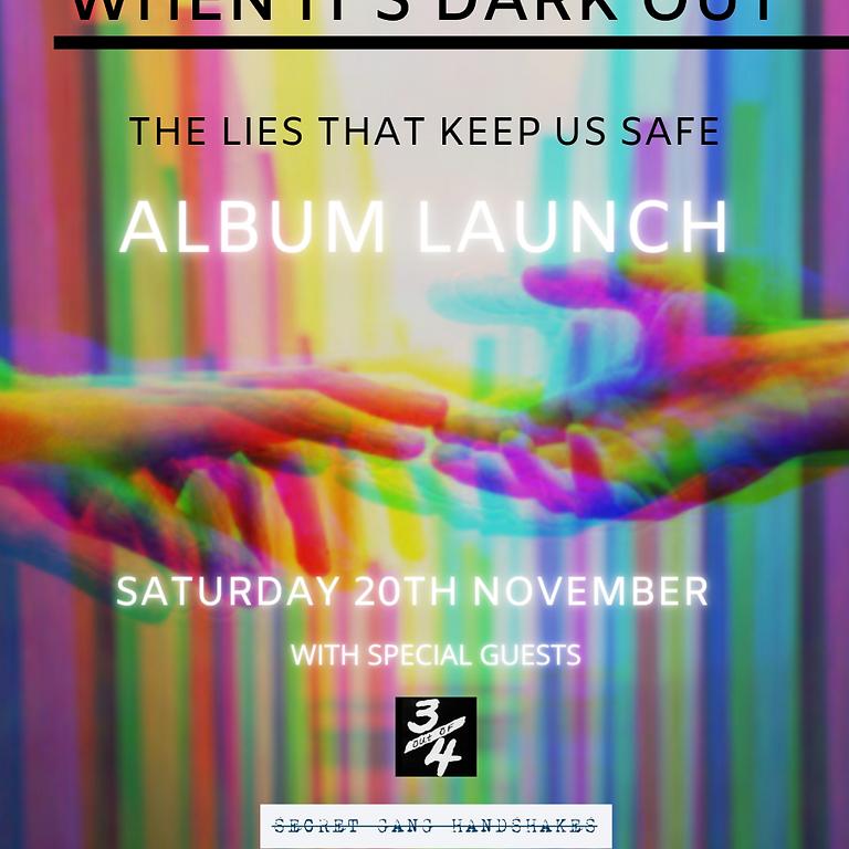 When Its Dark Out- Album Launch