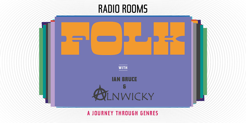 FOLK with Ian Bruce and Alnwicky