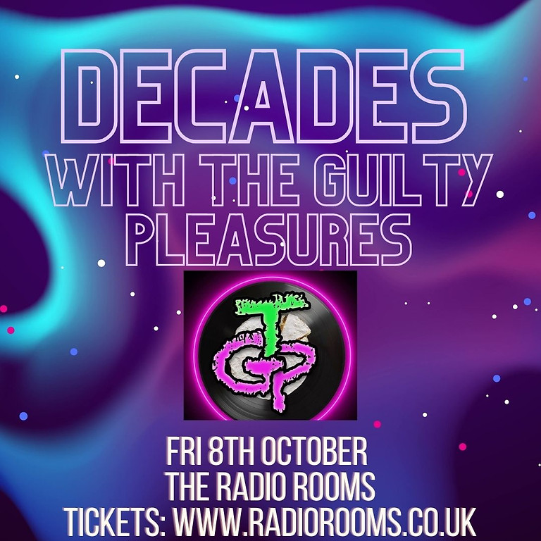 Decades with The Guilty Pleasures