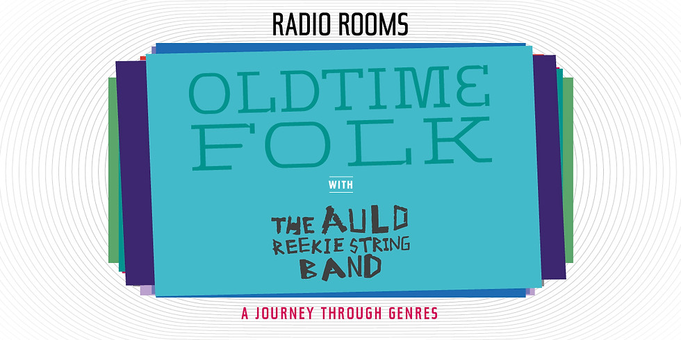 OLDTIME FOLK with The Auld Reekie String Band and Antic Hay