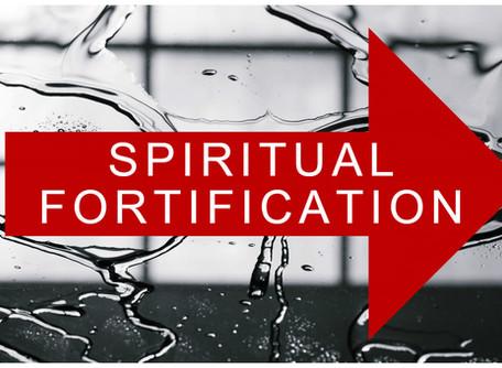 SPIRITUAL FORTIFICATION