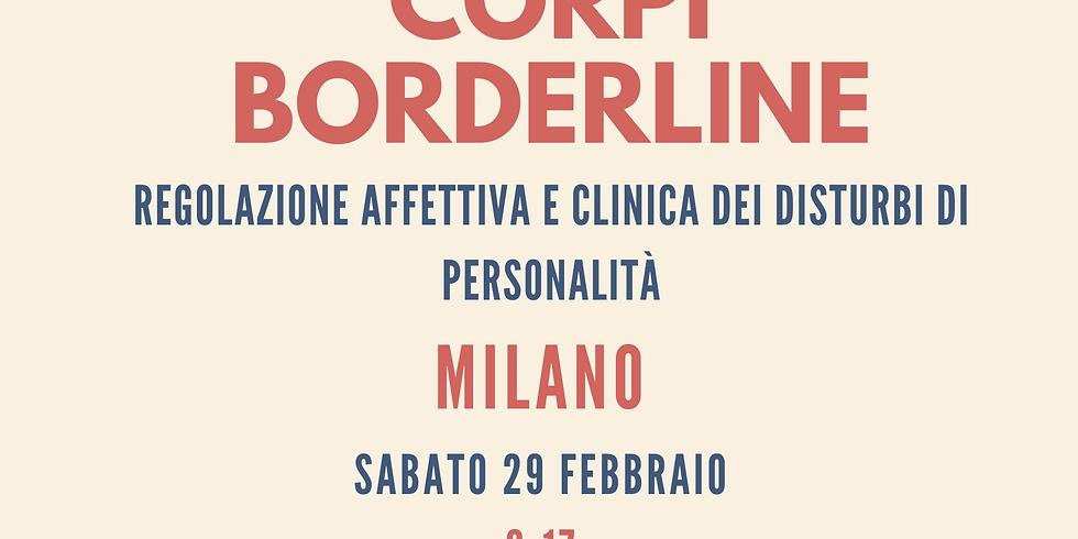 MILANO - Corpi Borderline | Regolazione affettiva e clinica dei disturbi di personalità (1)