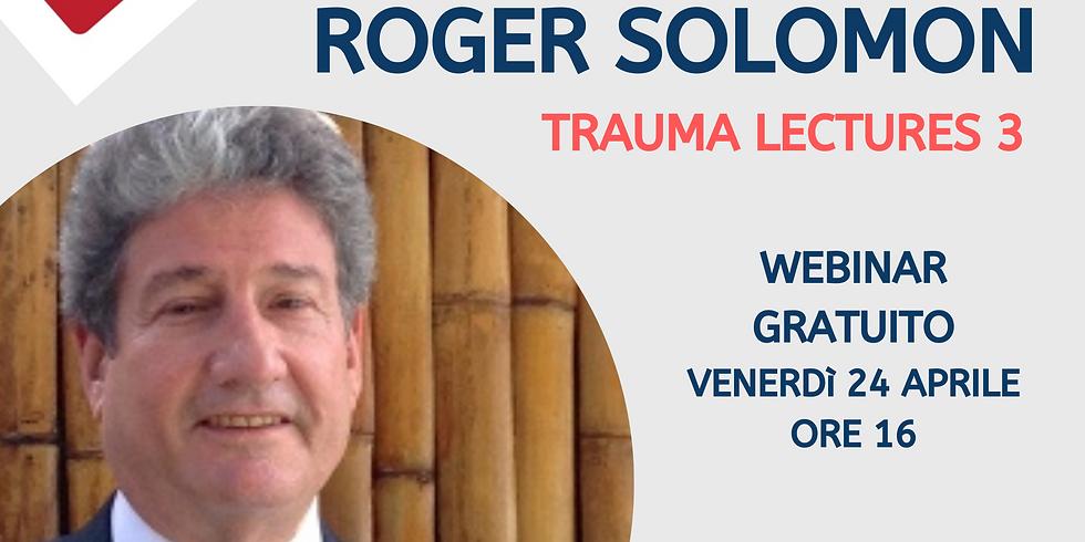TRAUMA LECTURES - LECTIO 3 Roger Solomon