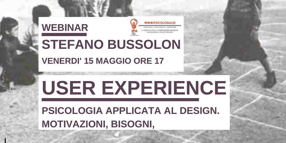 User Experience. Psicologia Applicata al Design: Motivazioni e bisogni