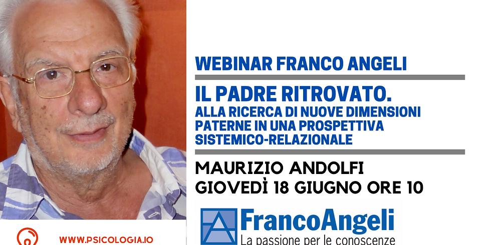 Webinar Franco Angeli | Il Padre Ritrovato | Dialogo con Maurizio Andolfi