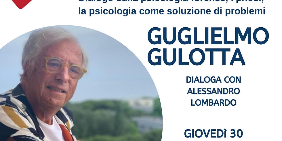 Psicoterapia, psicologo come solutore di problemi, psicologia forense. Dialogo con Guglielmo Gulotta