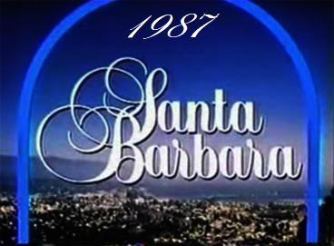 Santa Barbara - 1987 Complete Year