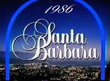 Santa Barbara - 1986 Complete Year