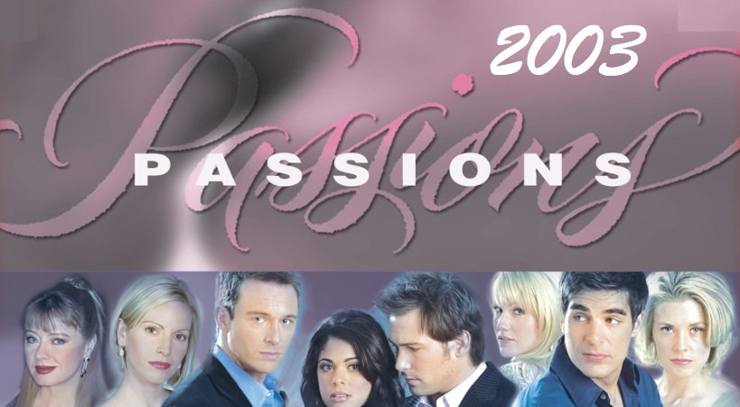 Passions - 2003 Complete Year