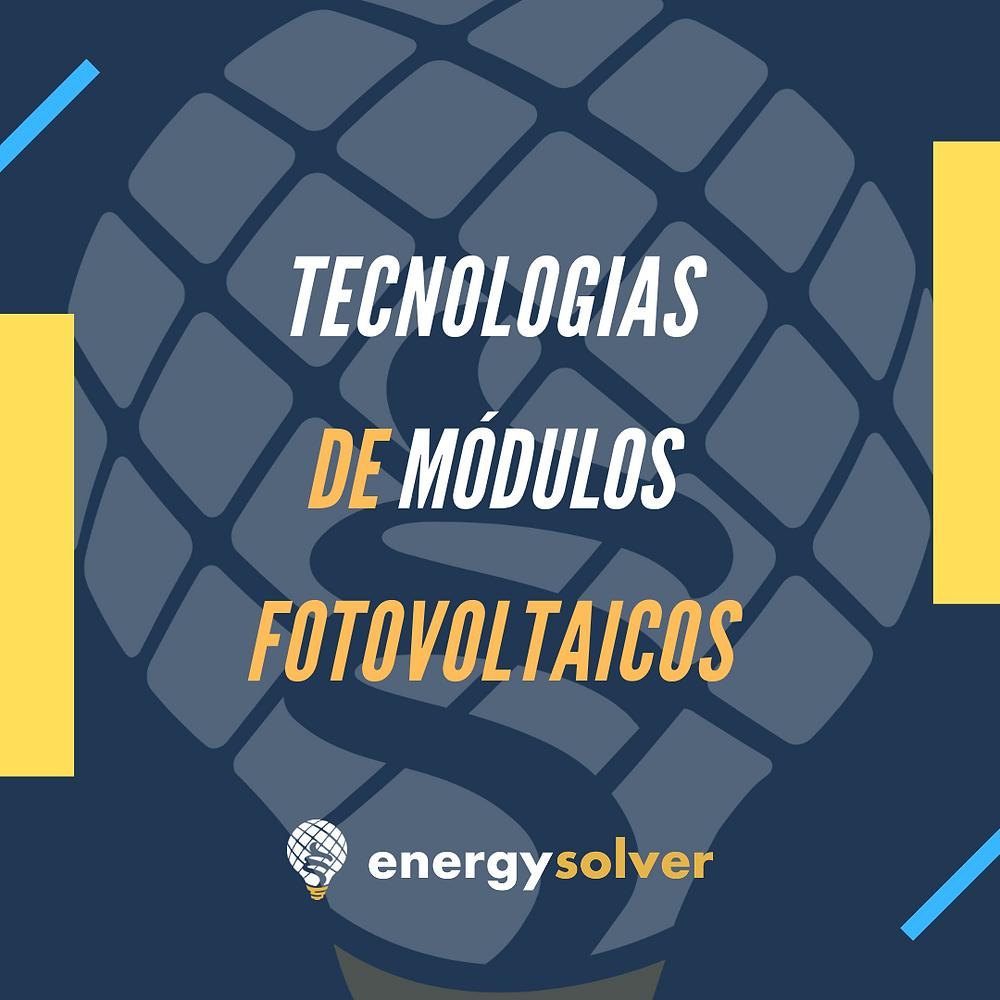 Técnologias de módulos fotovoltaicos