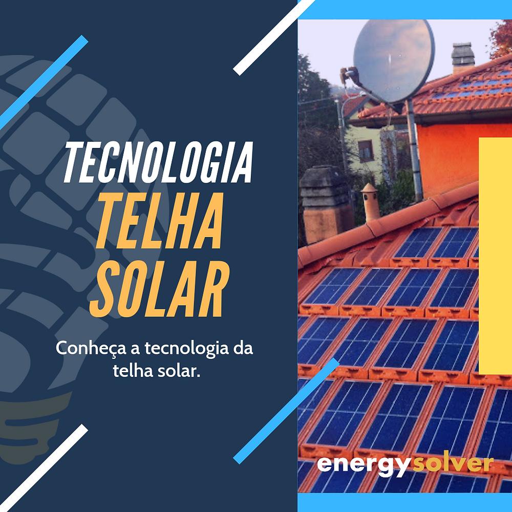 Tecnologia módulo fotovoltaico telha solar