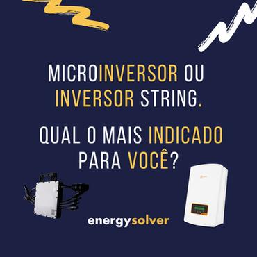 Microinversor ou Inversor String. Qual o mais indicado para você?