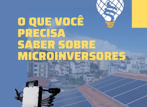 O que você precisa saber sobre os Microinversores!