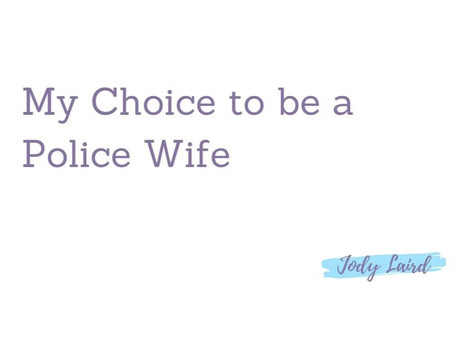 My Choice to be a Police Wife
