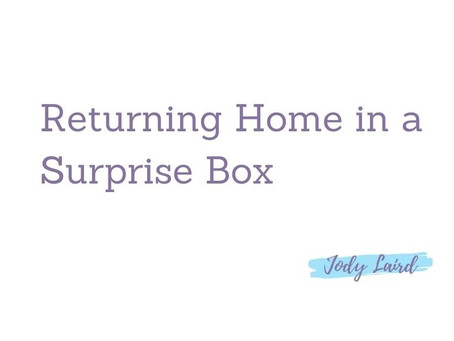 Returning Home in a Surprise Box