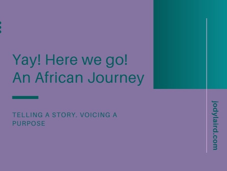 Yay! Here we go! An African Journey