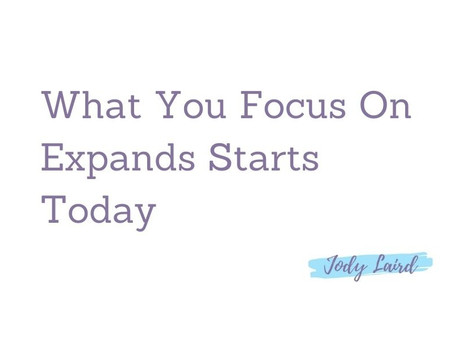 What You Focus on Expands Starts Today