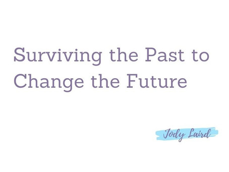 Surviving the Past to Change the Future