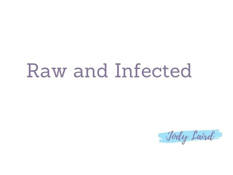 Raw and Infected