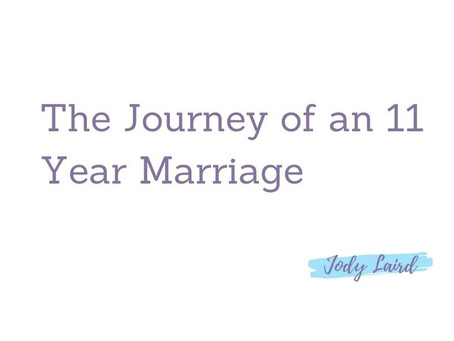 The Journey of an 11 Year Marriage