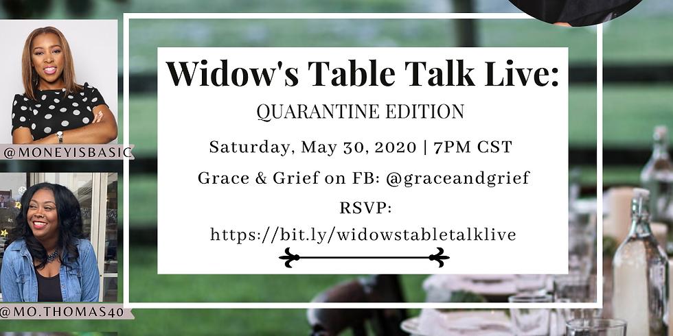 Widow's Table Talk Live:  Quarantine Edition