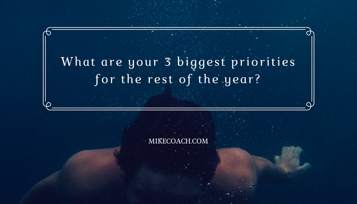 3 Biggest priorities for the rest of the year?