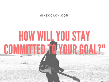 How will You stay committed to your Goal?