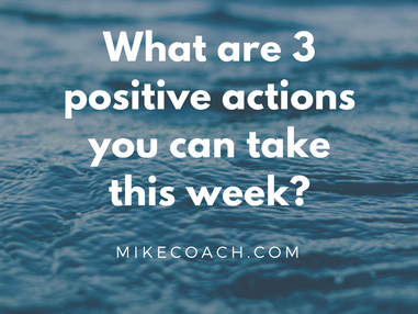 What 3 Positive actions you can take?