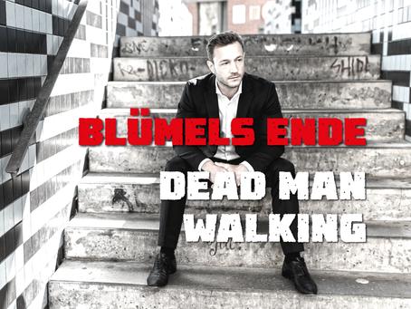 Blümels Ende: Dead Man Walking