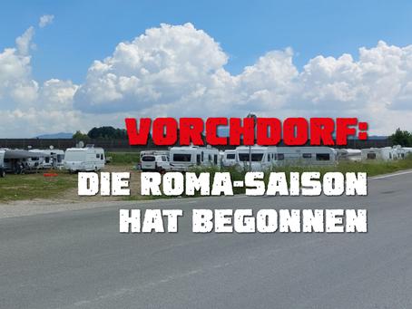 Vorchdorf: Die Roma-Saison hat wieder begonnen
