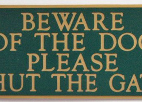 Acrylic 'Beware of the Dog. Please Shut the Gate' sign