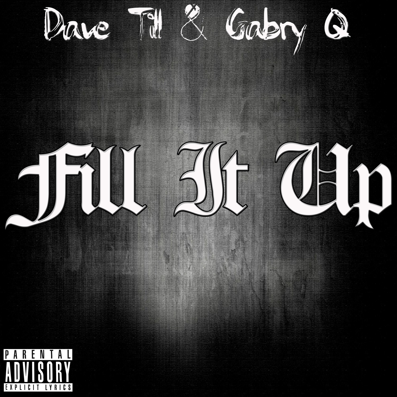 Dave Till & Gabry Q - Fill It Up - No Lo